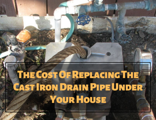 The Cost Of Replacing The Cast Iron Drain Pipe Under Your House